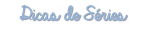 dicas_series